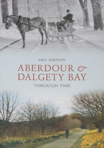 Aberdour & Dalgety Bay Through Time, by Eric Simpson